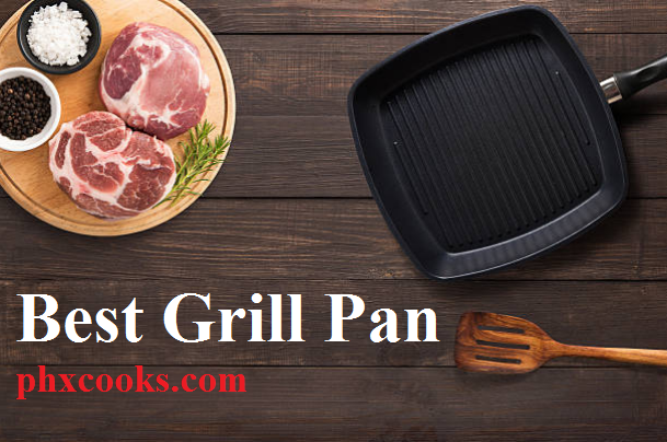 The 7 Best Grill Pan Illustrated of 2020 [TESTED & REVIEWED]
