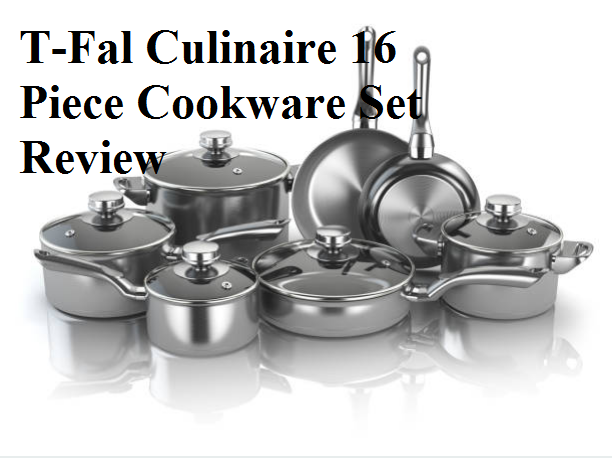 T-Fal Culinaire 16 Piece Cookware Set Review