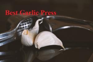 The Best Garlic Press of 2020