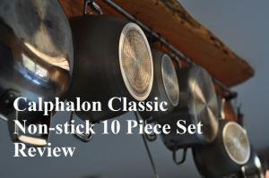 Calphalon Classic Non-stick 10 Piece Set Review
