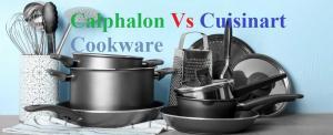 Calphalon Vs Cuisinart Cookware: What is the Best Cookware Brand?