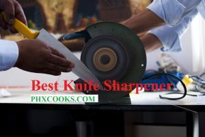 Best Knife Sharpener Reviews, ATK, Consumer Reports, Reddit of 2021